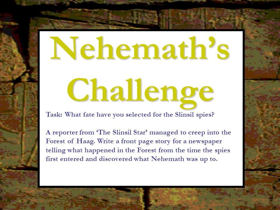 Nehemath's Challenge Task: What fate have you selected for the Slinsil spies
