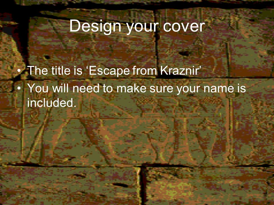 Design your cover The title is 'Escape from Kraznir'
