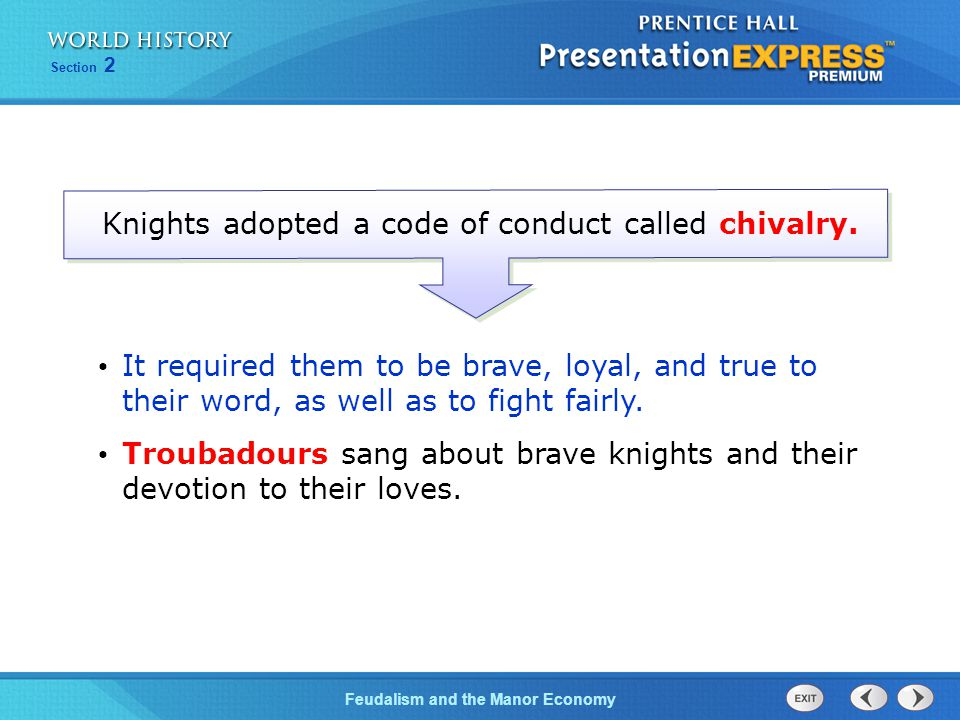 Knights adopted a code of conduct called chivalry.