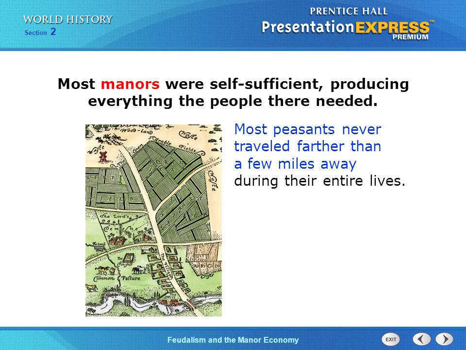 Most manors were self-sufficient, producing everything the people there needed.