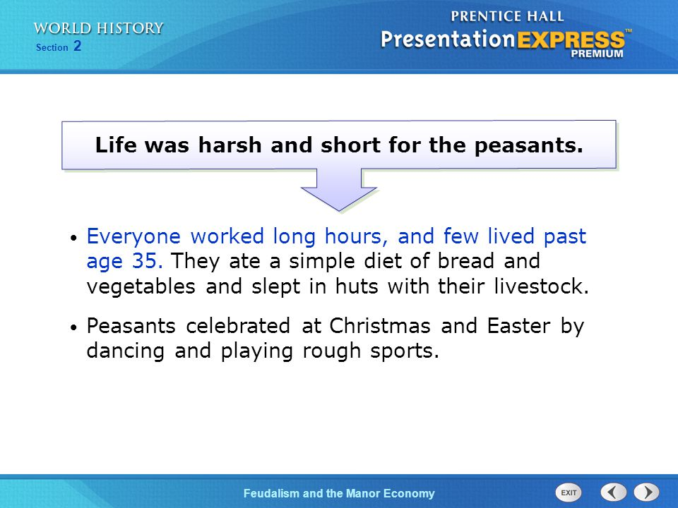 Life was harsh and short for the peasants.