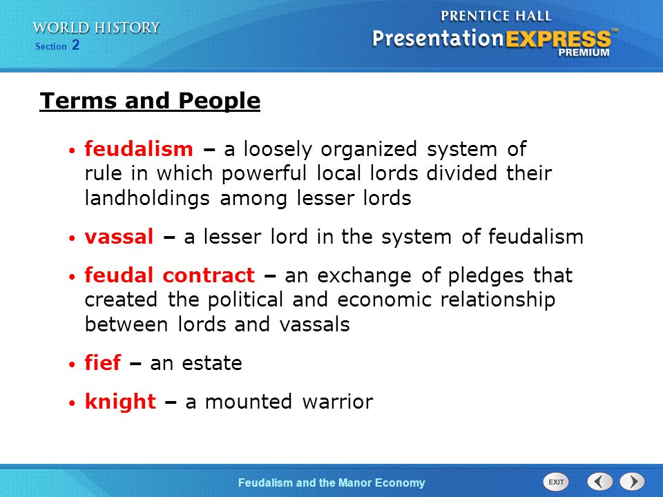Terms and People feudalism – a loosely organized system of rule in which powerful local lords divided their landholdings among lesser lords.