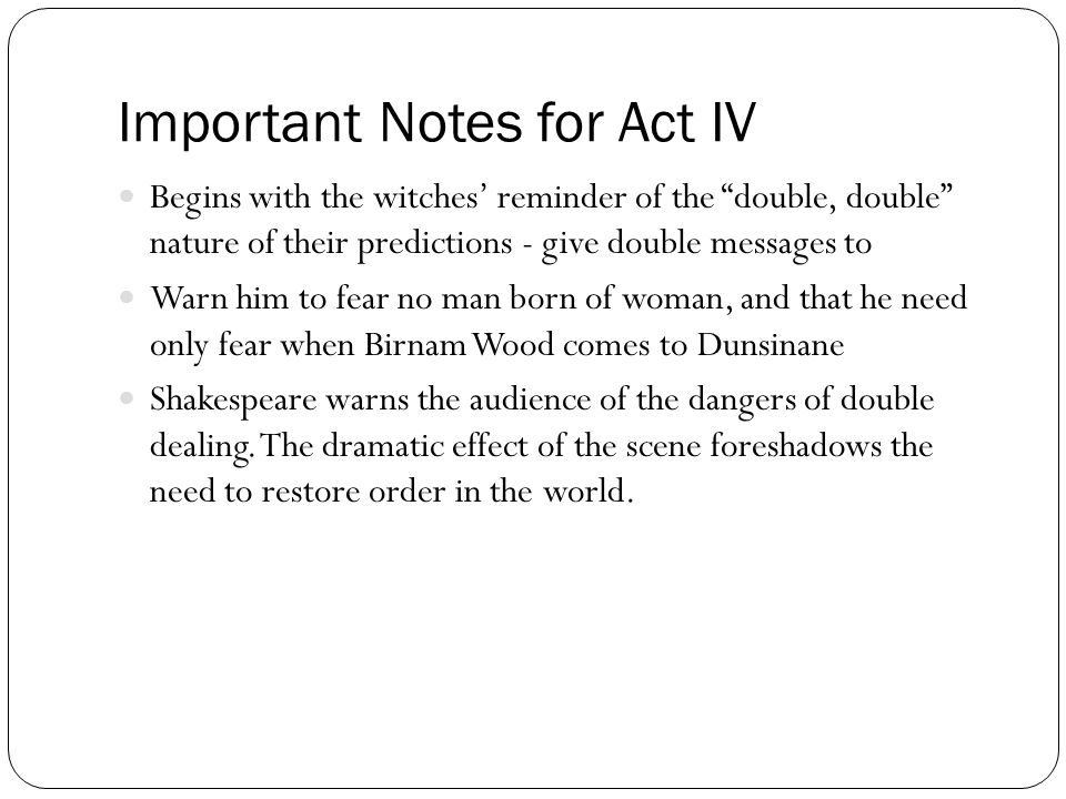 Important Notes for Act IV