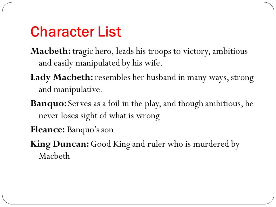 the presentation of the character of macbeth in the play macbeth How does shakespeare present lady macbeth as a the whole play tries to make macbeth look weak and ridiculous how do i sketch the character of lady macbeth.