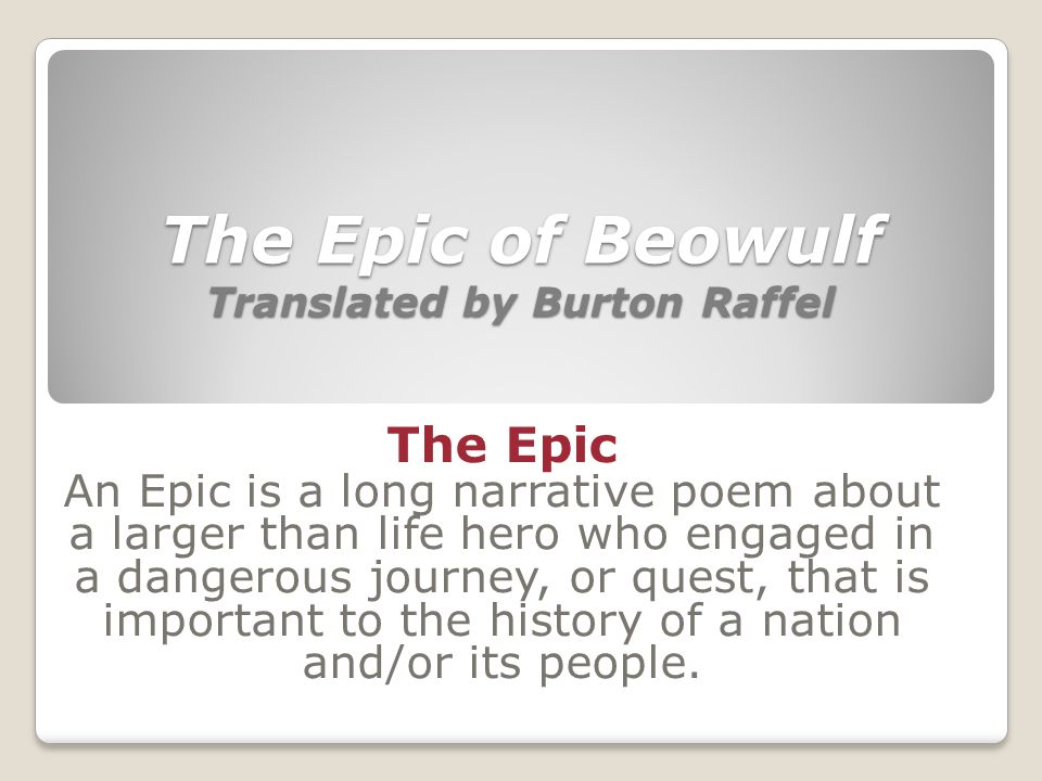 The Epic of Beowulf Translated by Burton Raffel
