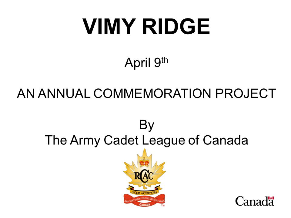 VIMY RIDGE April 9th AN ANNUAL COMMEMORATION PROJECT By