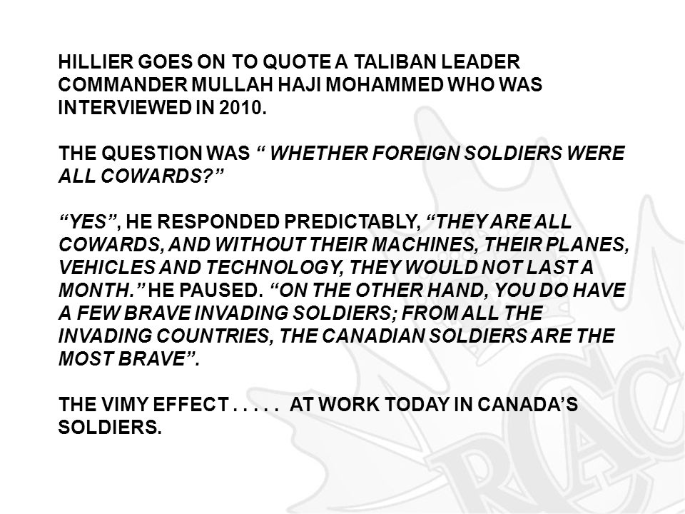 HILLIER GOES ON TO QUOTE A TALIBAN LEADER COMMANDER MULLAH HAJI MOHAMMED WHO WAS INTERVIEWED IN 2010.