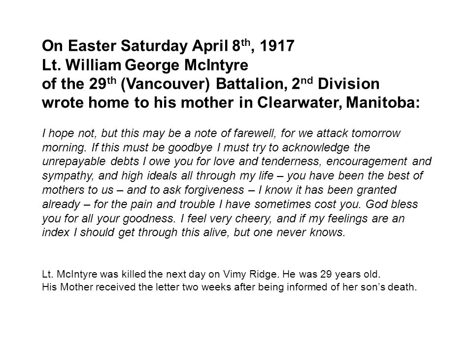 On Easter Saturday April 8th, 1917 Lt. William George McIntyre