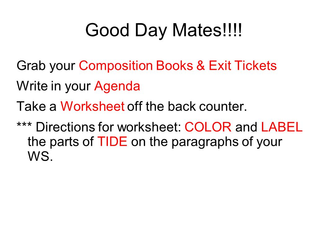 Good Day Mates!!!! Grab your Composition Books & Exit Tickets