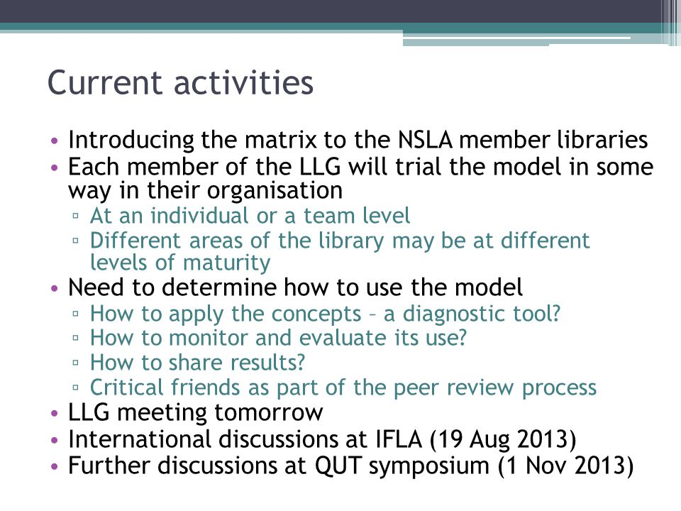 Current activities Introducing the matrix to the NSLA member libraries