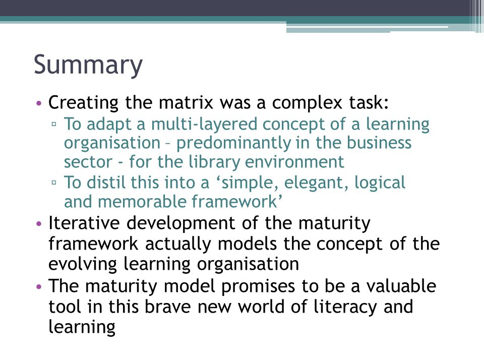 Summary Creating the matrix was a complex task: