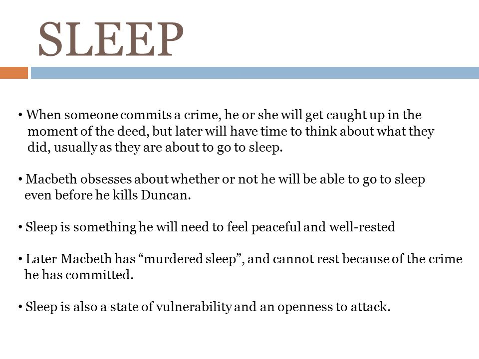 SLEEP When someone commits a crime, he or she will get caught up in the. moment of the deed, but later will have time to think about what they.