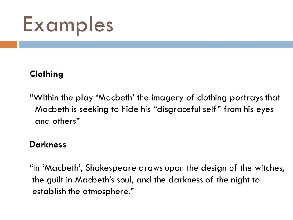 Examples Clothing. Within the play 'Macbeth' the imagery of clothing portrays that.