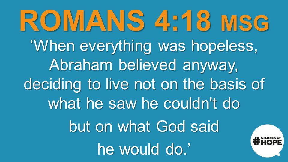 ROMANS 4:18 MSG