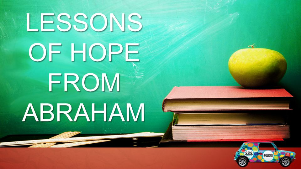 LESSONS OF HOPE FROM ABRAHAM