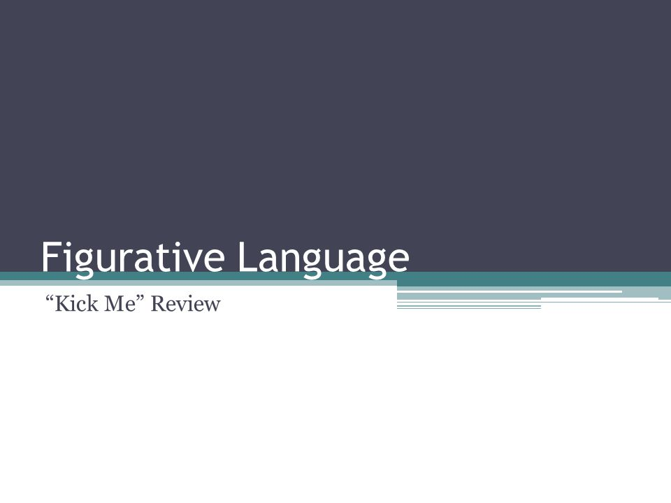 Figurative Language Kick Me Review