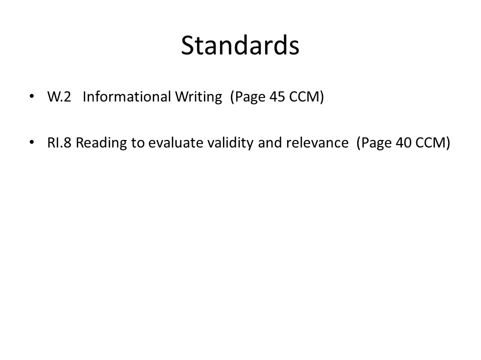 Standards W.2 Informational Writing (Page 45 CCM)