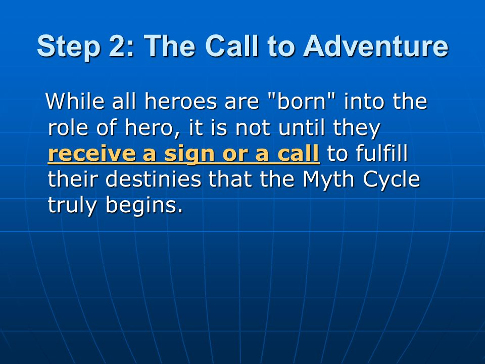 Step 2: The Call to Adventure