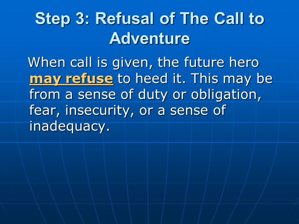 Step 3: Refusal of The Call to Adventure