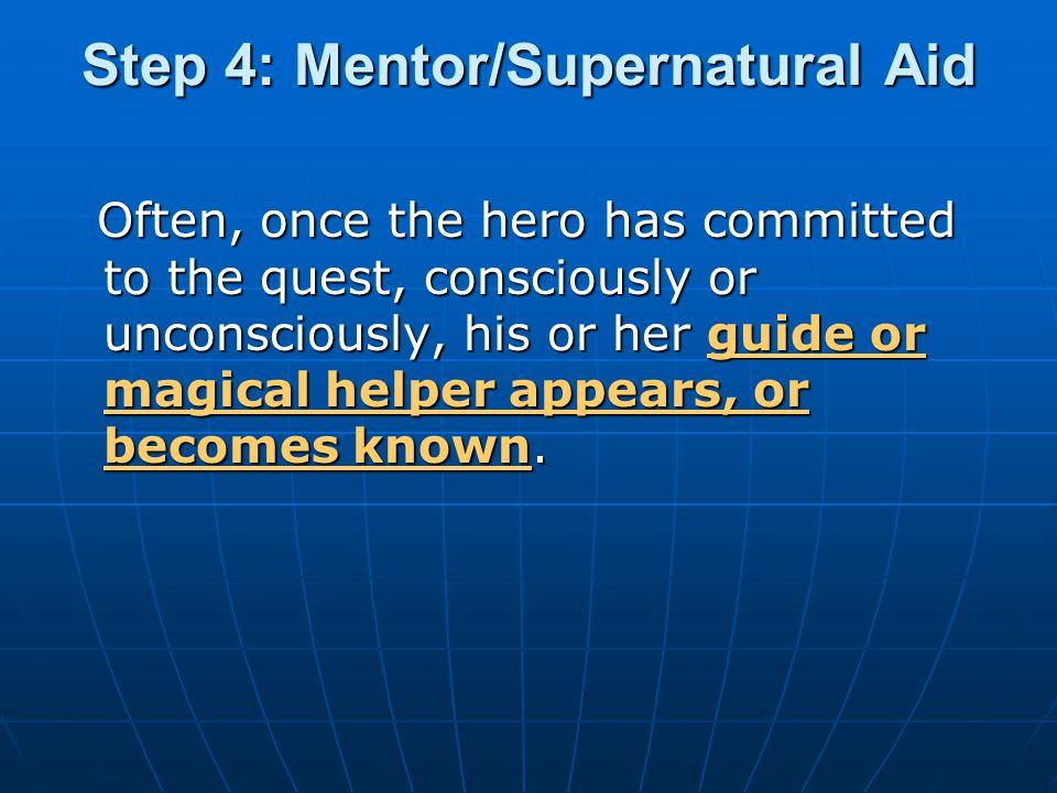 Step 4: Mentor/Supernatural Aid