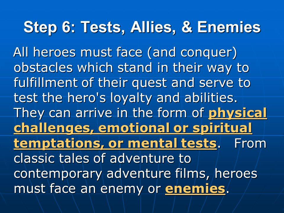 Step 6: Tests, Allies, & Enemies