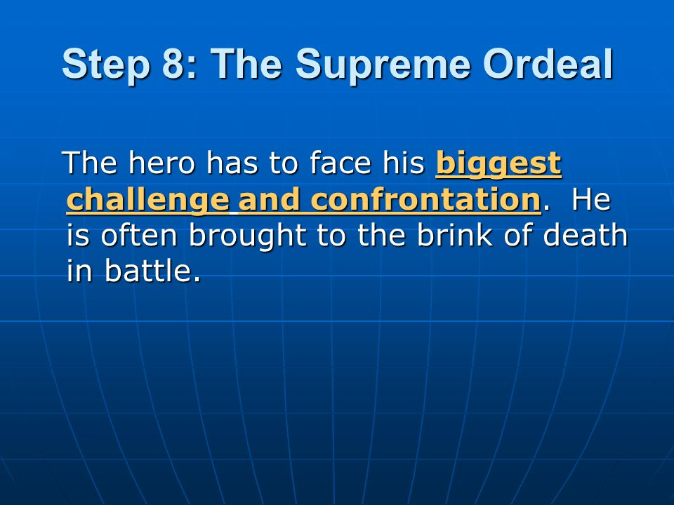 Step 8: The Supreme Ordeal