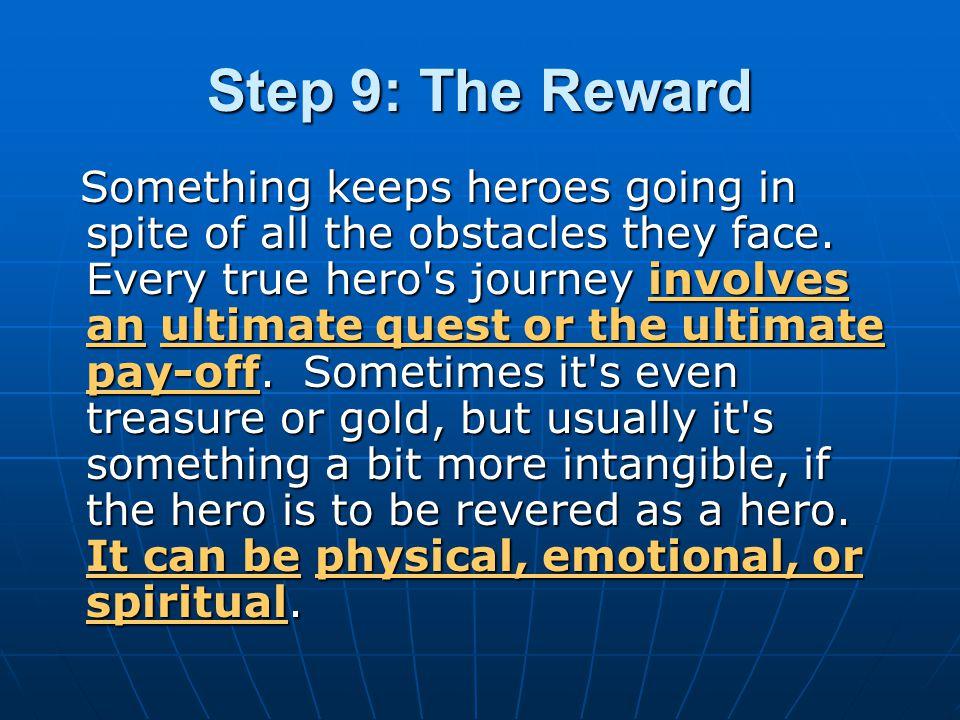 Step 9: The Reward
