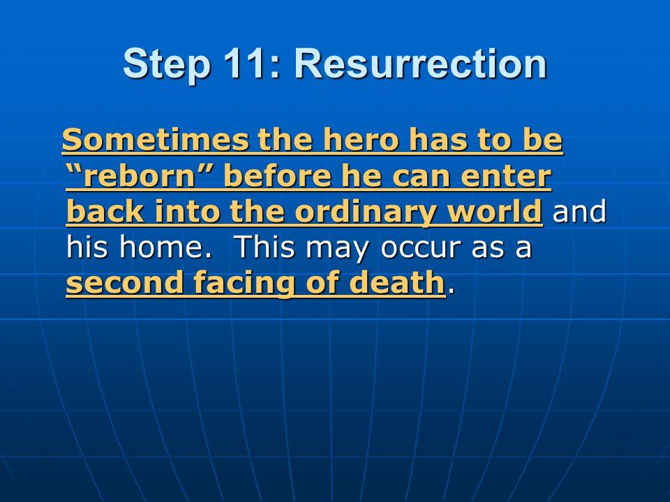 Step 11: Resurrection