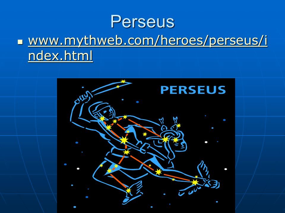 Perseus www.mythweb.com/heroes/perseus/index.html