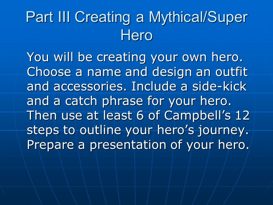 Part III Creating a Mythical/Super Hero