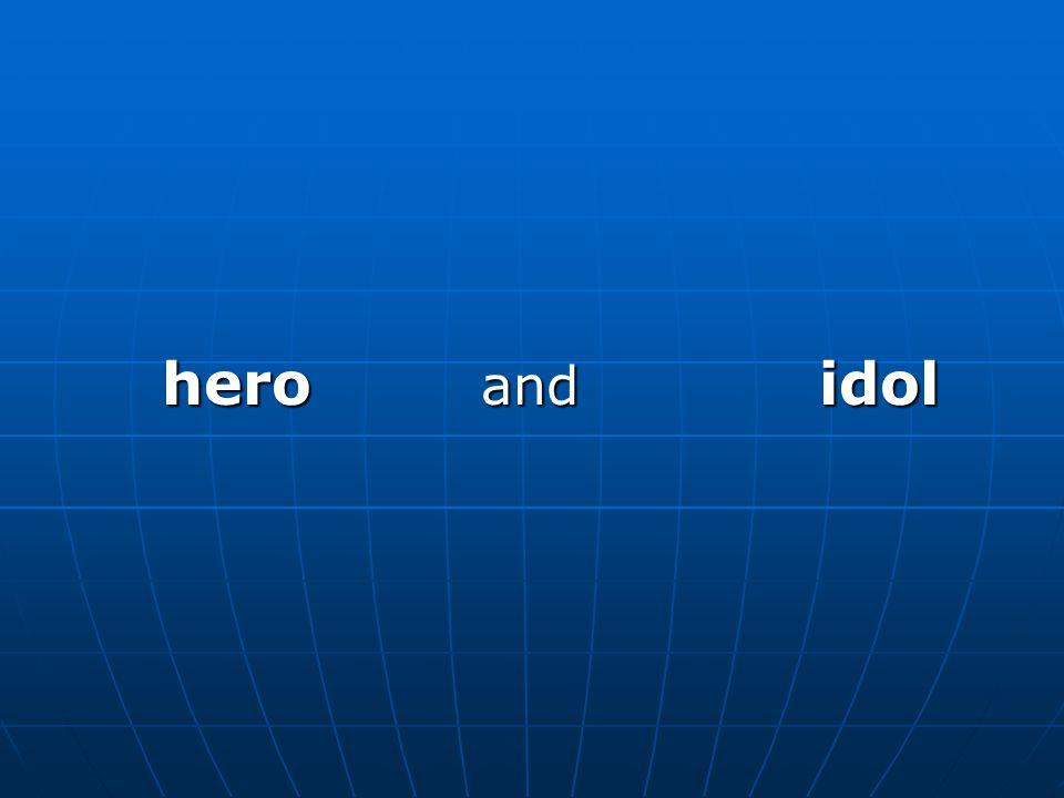 hero and idol