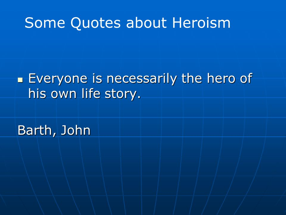 Some Quotes about Heroism