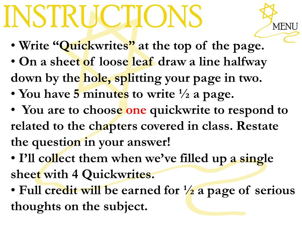 INSTRUCTIONS Write Quickwrites at the top of the page.