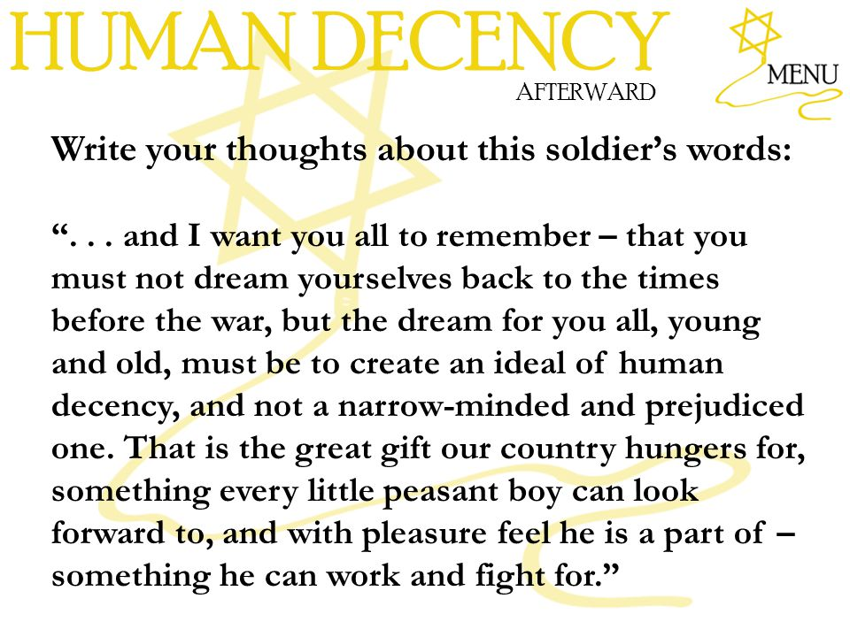 HUMAN DECENCY Write your thoughts about this soldier's words: