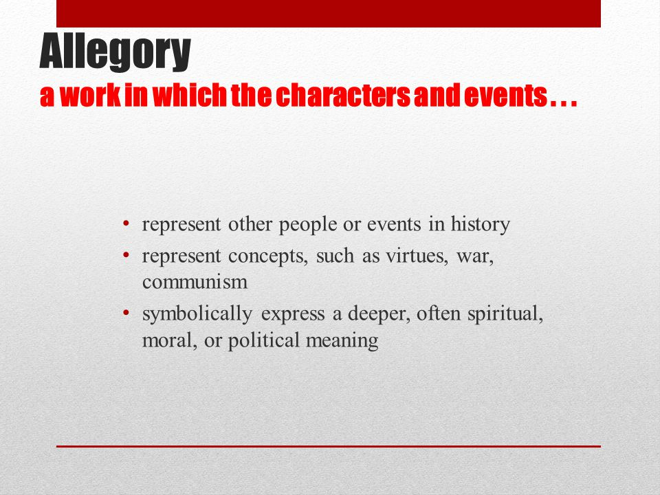 Allegory a work in which the characters and events . . .