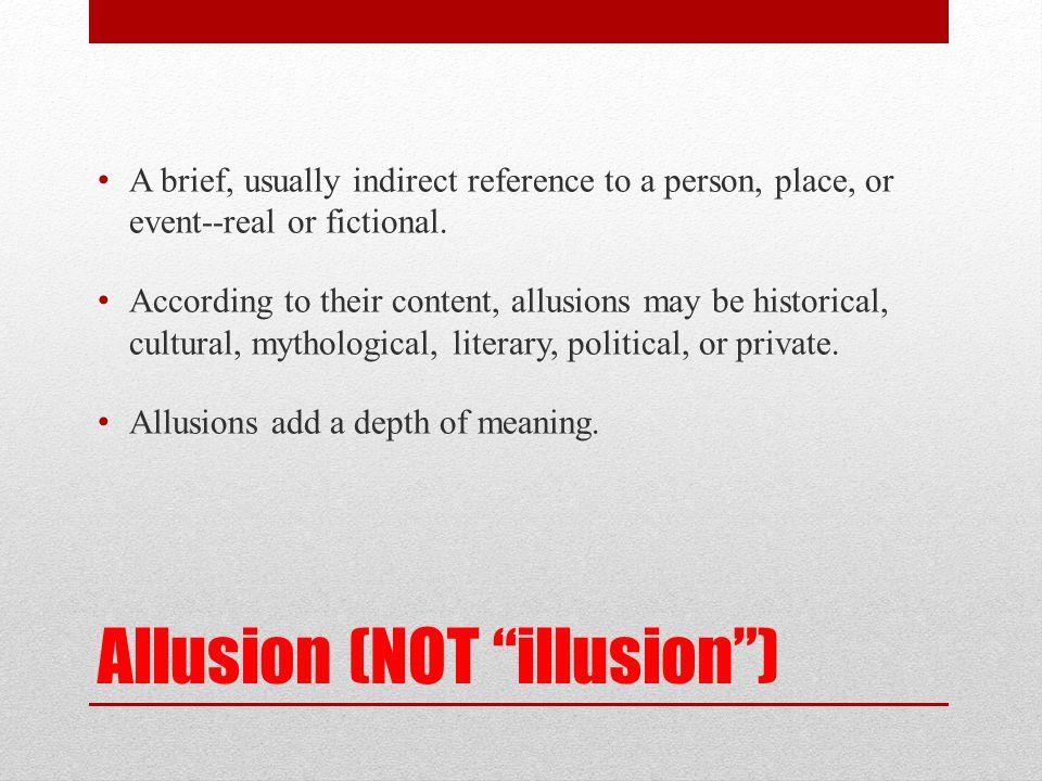Allusion (NOT illusion )