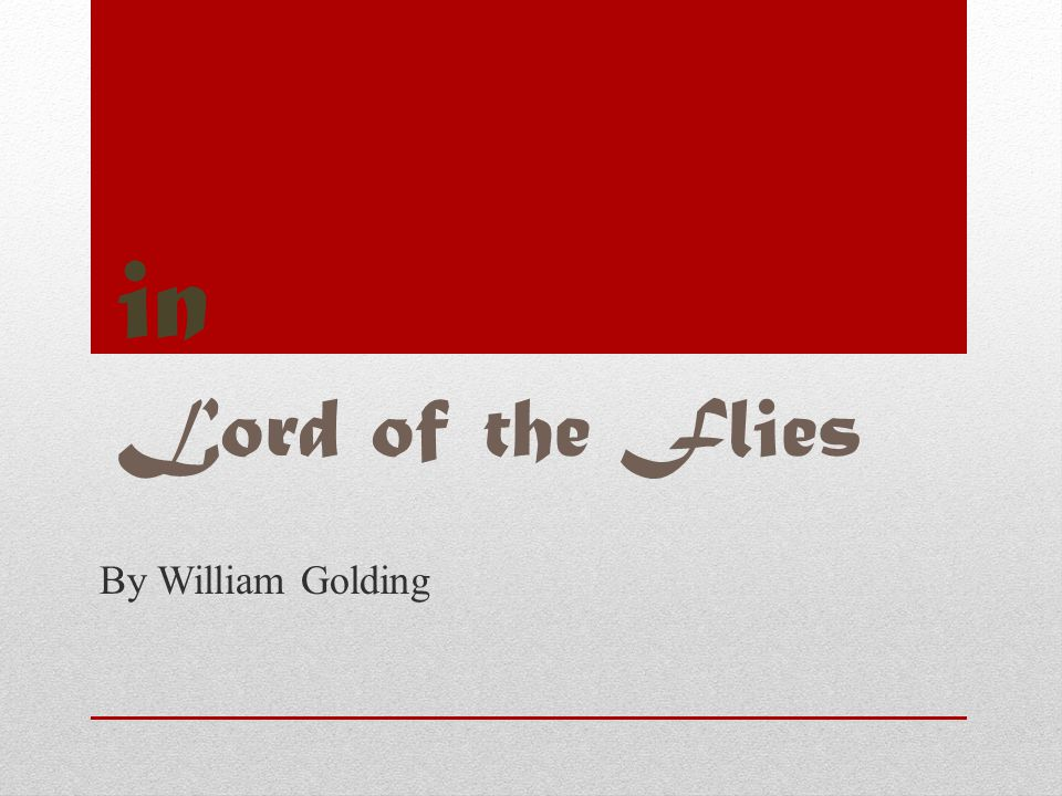 in Lord of the Flies By William Golding
