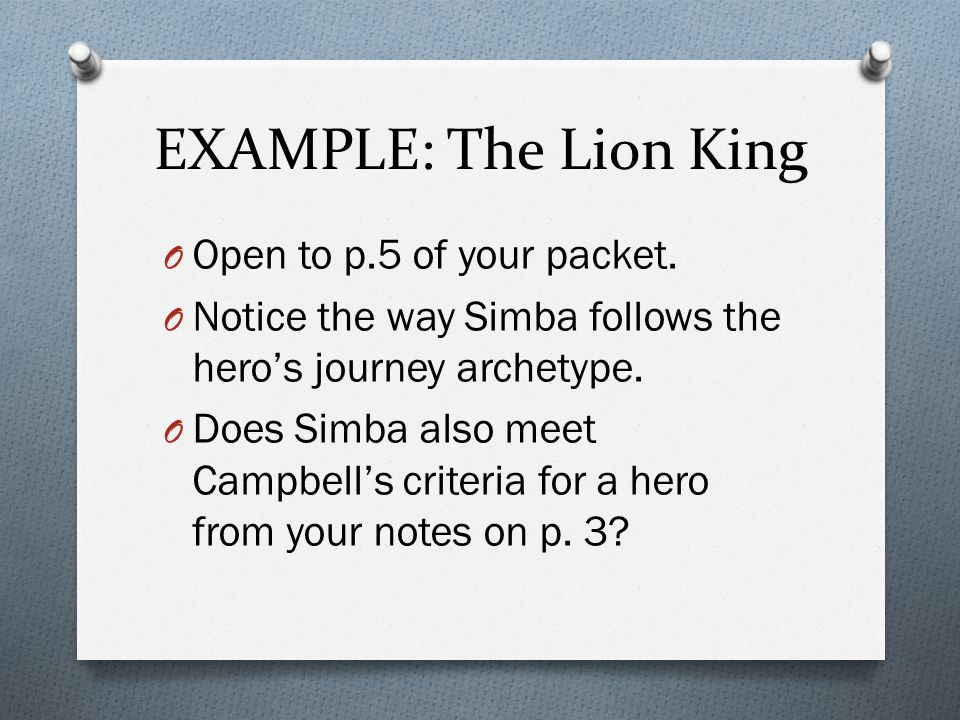 EXAMPLE: The Lion King Open to p.5 of your packet.
