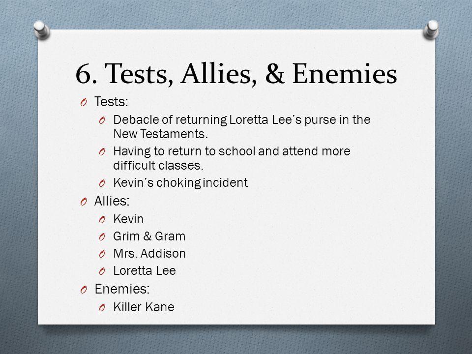 6. Tests, Allies, & Enemies Tests: Allies: Enemies:
