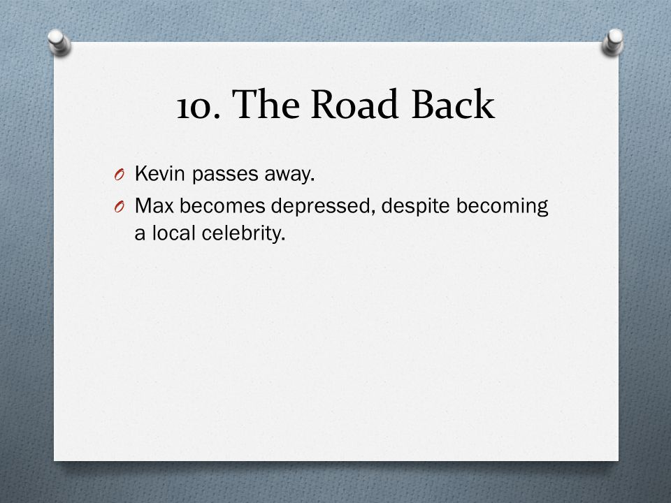 10. The Road Back Kevin passes away.