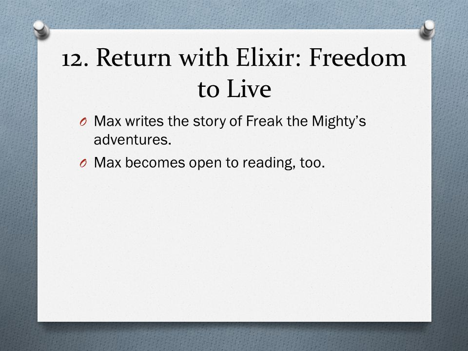 12. Return with Elixir: Freedom to Live