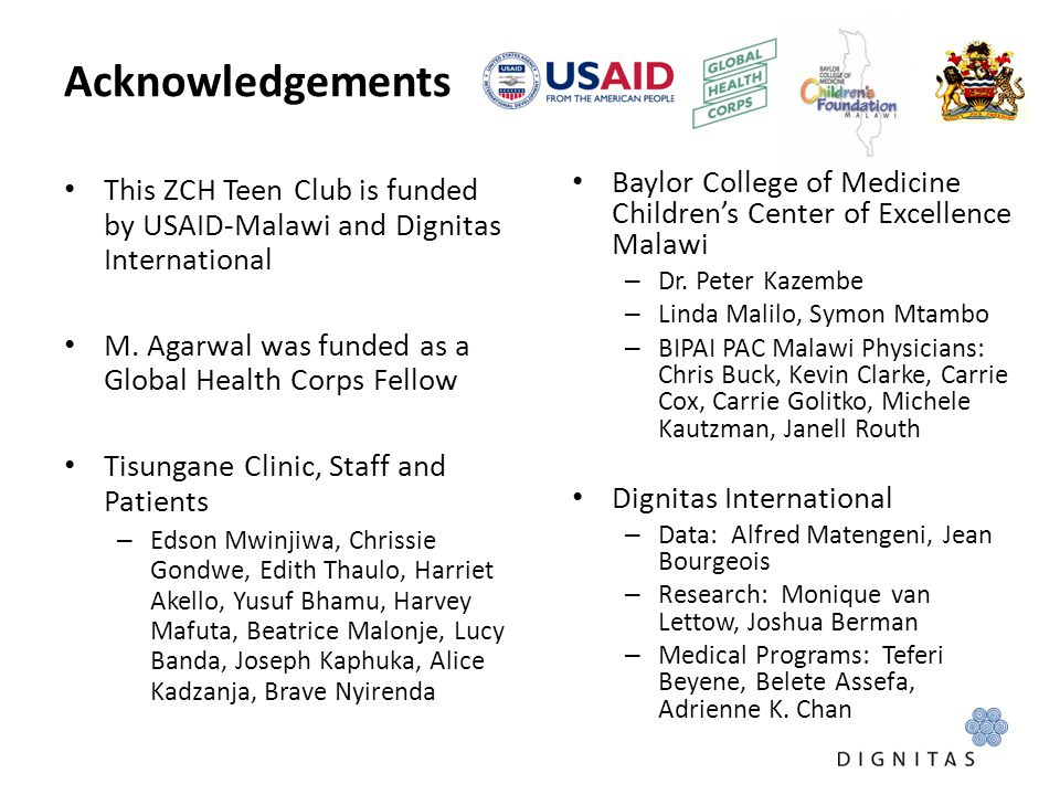 Acknowledgements This ZCH Teen Club is funded by USAID-Malawi and Dignitas International. M. Agarwal was funded as a Global Health Corps Fellow.