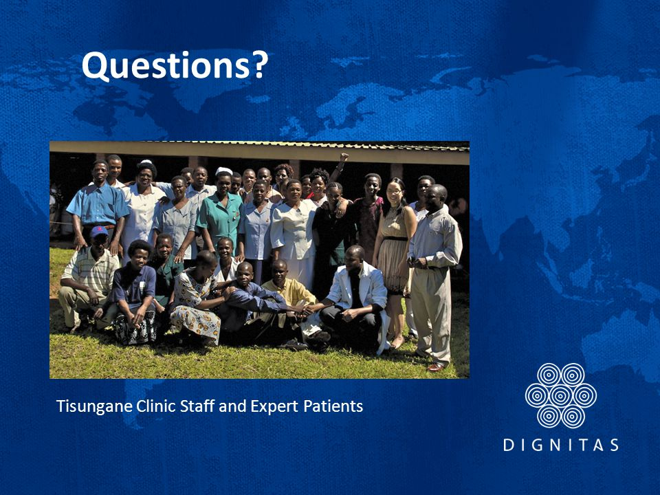 Questions Thank you. Tisungane Clinic Staff and Expert Patients