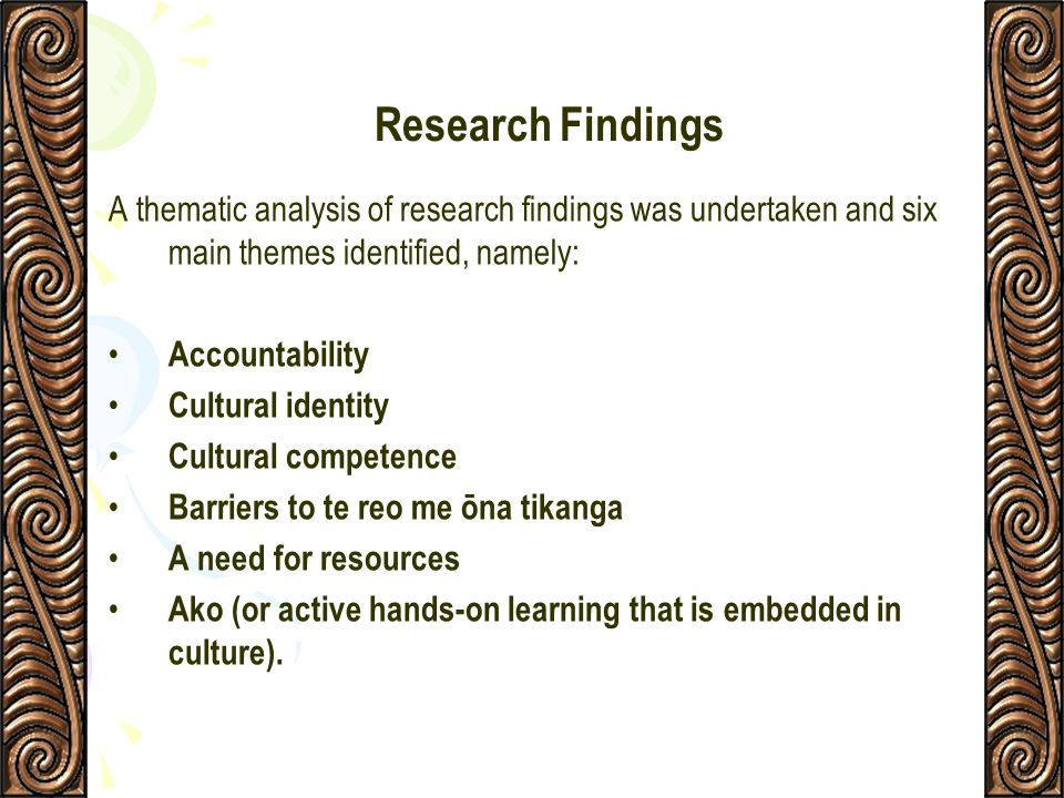 Research Findings A thematic analysis of research findings was undertaken and six main themes identified, namely: