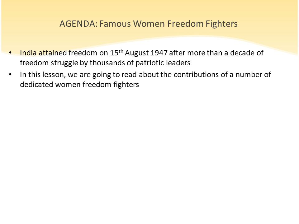 AGENDA: Famous Women Freedom Fighters