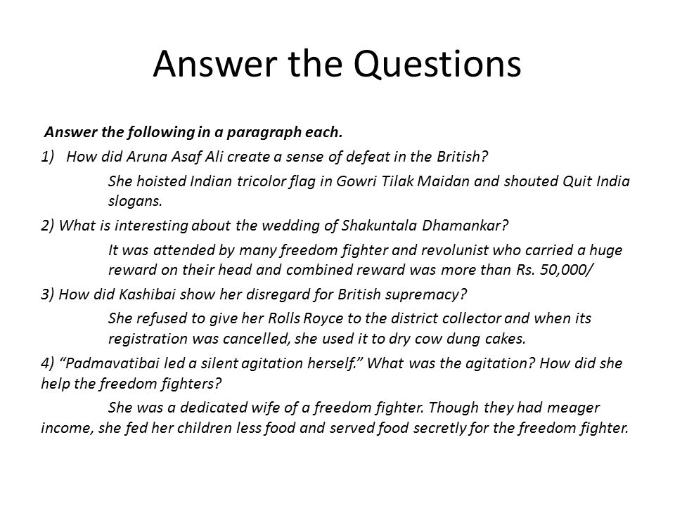 Answer the Questions Answer the following in a paragraph each.