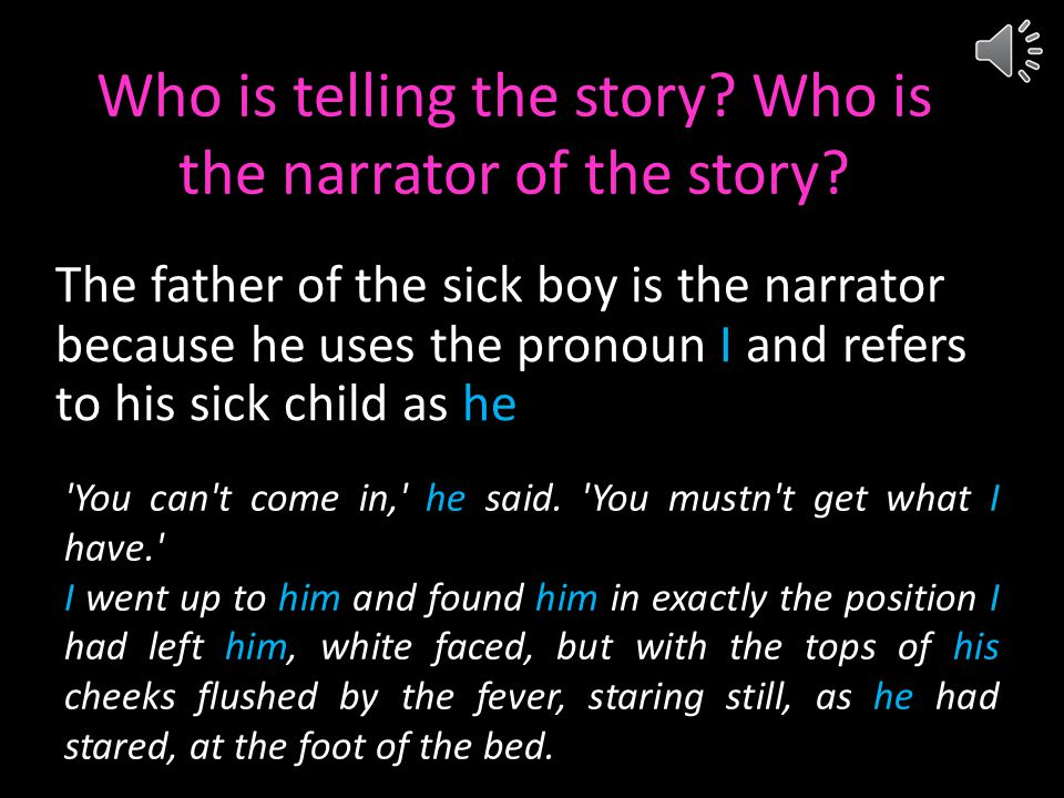 Who is telling the story Who is the narrator of the story