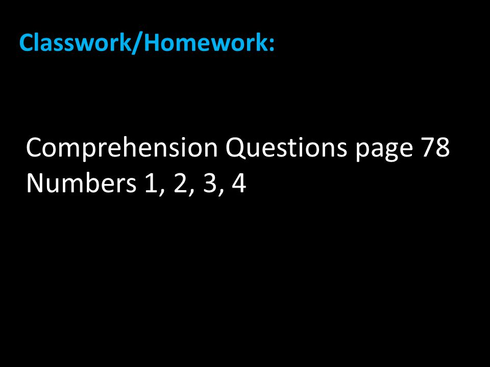 Comprehension Questions page 78 Numbers 1, 2, 3, 4