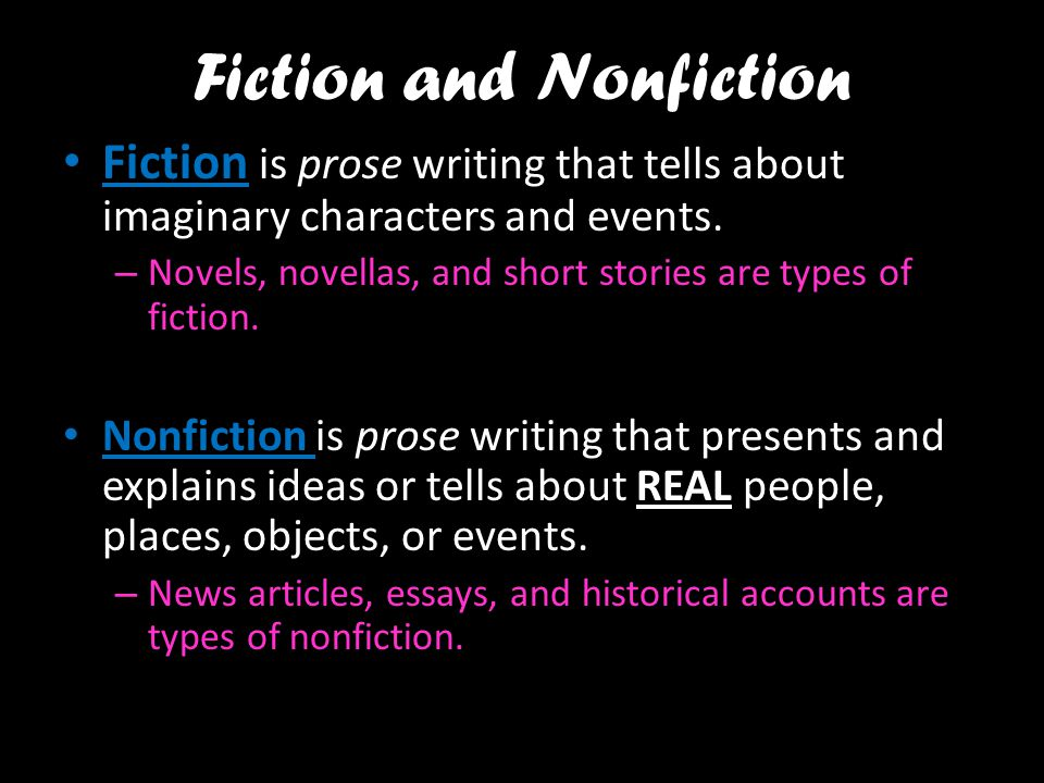 fiction and nonfiction Nonfiction definition, the branch of literature comprising works of narrative prose dealing with or offering opinions or conjectures upon facts and reality, including biography, history, and the essay (opposed to fiction and distinguished from poetry and drama) see more.