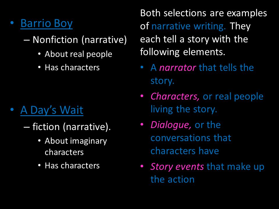 Both selections are examples of narrative writing